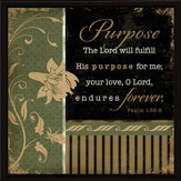 Purpose, the Lord will Fulfill Plaque