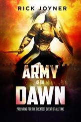 Army of the Dawn: Preparing for the Greatest Event of All Time