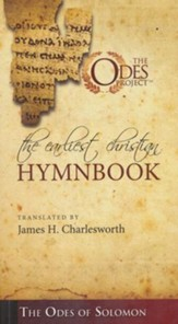 The Earliest Christian Hymnbook: The Odes of Solomon
