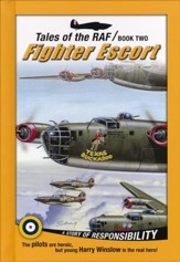 Tales of the RAF Book Two: Fighter Escort: A Story of  Responsibility