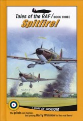 Tales of the RAF Book Three: Spitfire! A Story of Wisdom