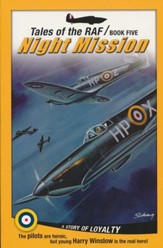 Tales of the RAF Book Five: Night Mission: A Story of  Loyalty
