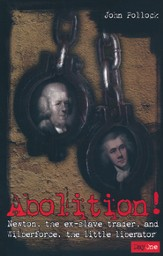 Abolition!: Newton, The Ex-Slave Trader, and Wilberforce, The  Little Liberator