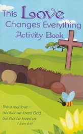 This Love Changes Everything Activity Book