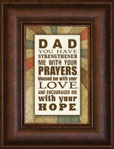 Dad You Have Strengthened Me With Your Prayers Mini Framed Print