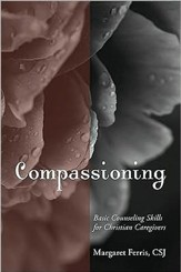 Compassioning: Basic Counseling Skills for Christian  Care-Givers