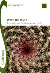 Why Believe? Investigate Evidence for Faith Guidebook