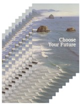 Choose Your Future - pamphlet - pack of 10