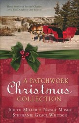 A Patchwork Christmas Collection: Three Stories of Second-Chance Love Will Delight at Any Season