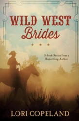 The Wild West Brides: 3 Old West Romances