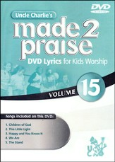 Uncle Charlie's Made 2 Praise DVD Lyrics for Kids   Worship, Volume 15