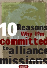 Ten Reasons Why I'm Committed to Alliance Missions