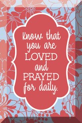Know That You Are Loved and Prayed For Daily, Glass Plaque
