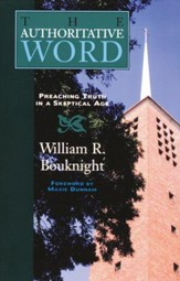 The Authoritative Word: Preaching Truth in a Skeptical Age