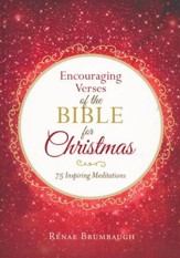 Encouraging Verses of the Bible for Christmas: 75 Inspiring Meditations