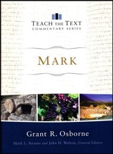 Mark: Teach the Text Commentary Series