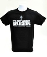It's Not About Religion Shirt, Black, Medium