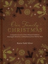 Our Family Christmas: Time-Honored Traditions,   Meaningful Memories, Celebrations of Jesus' Birth &