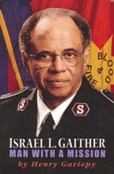 Israel L. Gaither: Man with a Mission