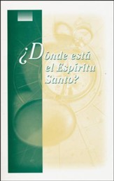 ¿Dónde está el Espíritu Santo? Where Is The  Holy Spirit? Study Book