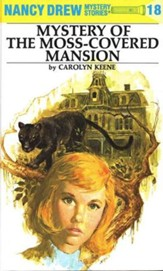 The Mystery of the Moss-Covered Mansion, Nancy Drew Mystery Stories Series #18