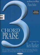 3 Chord Praise: 25 Easy-To-Play Piano Solos