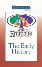 The Early History of the Walk to Emmaus