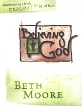 Believing God: Experiencing a Fresh Explosion of Faith,  Member Book