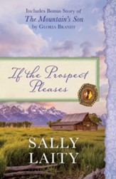 If the Prospect Pleases (includes Bonus Story of The Mountain's Son by Gloria Brandt)