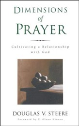 Dimensions of Prayer: Cultivating a Relationship with God