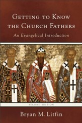 Getting to Know the Church Fathers, Second edition