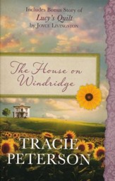 The House on Windridge: Also Includes Bonus Story of Lucy's Quilt by Joyce Livingston