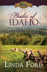 Brides of Idaho: 3-in-1 Historical Romance Collection