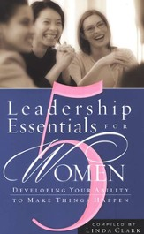 5 Leadership Essentials for Women: Developing Your Ability to Make Things Happen