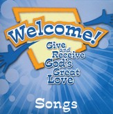 Welcome! Give and Receive Gods' Love - CD