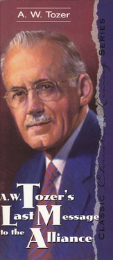 A W Tozer's Last Message To The Alliance