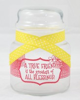 A True Friend Is the Greatest Of All Blessings Candy Jar