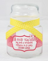 A Good Teacher Has Such A Wonderful Influence Candy Jar