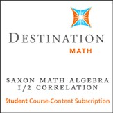 Saxon Algebra 1/2 (3rd Edition) Destination Math Levels 4, 5 & Mastering Algebra 1 12-Month Online Subscription (Content Only)