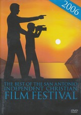 The Best of the 2006 San Antonio Independent Christian Film Festival on Five DVDs