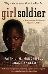 Girl Soldier: A Story of Hope for Northern Uganda's Children - eBook