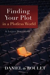 Finding Your Plot in a Plotless World: A Little Direction - eBook