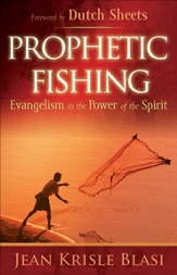 Prophetic Fishing: Evangelism in the Power of the Spirit - eBook