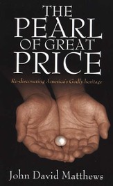 The Pearl of Great Price: Re-discovering America's Godly Heritage