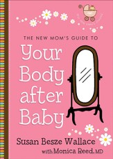 New Mom's Guide to Your Body after Baby, The - eBook
