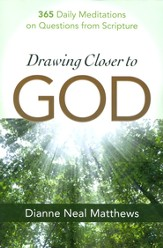 Drawing Closer to God: 365 Daily Meditations on Questions from Scripture - eBook