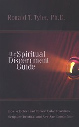 The Spiritual Discernment Guide: How to Detect and Correct False Teachings, Scripture Twisting and New Age Counterfeits