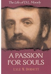 A Passion for Souls: The Life of D. L. Moody - eBook