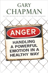 Anger: Handling a Powerful Emotion in a Healthy Way - eBook