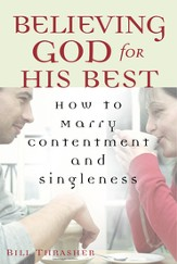 Believing God for His Best: How to Marry Contentment and Singleness - eBook